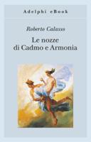 Download and Read Online Le nozze di Cadmo e Armonia
