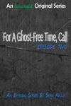 For A Ghost-Free Time Call Episode Two