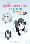 My Monster Girls Too Cool For You Chapter 39