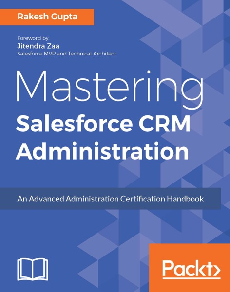 Mastering Salesforce CRM Administration