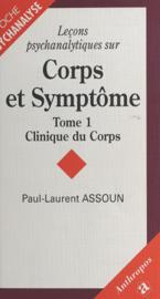 Leçons psychanalytiques sur «Corps et Symptôme» (1) : Clinique du corps
