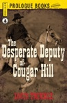 The Desperate Deputy Of Cougar Hill