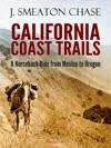 California Coast Trails A Horseback Ride From Mexico To Oregon