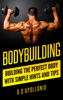 D. D'apollonio - Bodybuilding: Building The Perfect Body With Simple Hints And Tips artwork