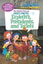 My Weird School Fast Facts Explorers Presidents And Toilets By