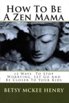 How To Be A Zen Mama