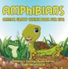 Amphibians Animal Group Science Book For Kids  Childrens Zoology Books Edition