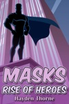 Masks Rise Of Heroes