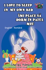 I Love To Sleep In My Own Bed English Romanian Bilingual Edition