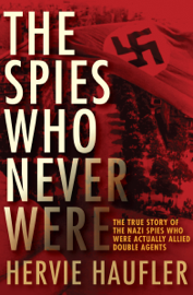 The Spies Who Never Were book