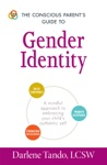 The Conscious Parents Guide To Gender Identity
