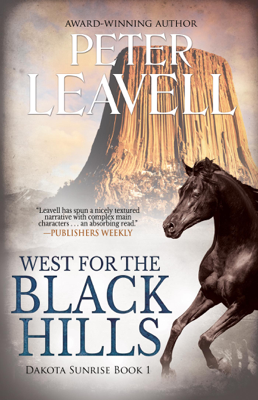 West for the Black Hills - Peter Leavell book