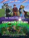 The Darkland Wars Centaurs Return