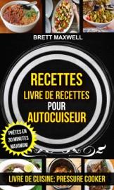 Recettes Livre De Recettes Pour Autocuiseur Pr Tes En 30 Minutes Maximum Livre De Cuisine Pressure Cooker