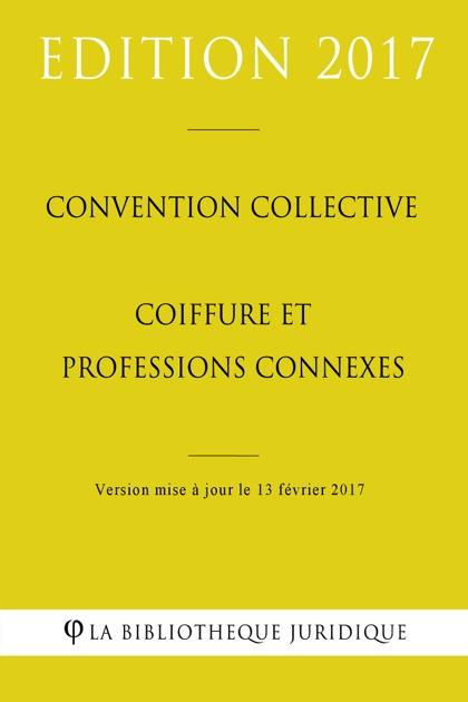 convention collective coiffure et professions connexes de la biblioth 232 que juridique sur ibooks