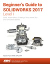 Beginners Guide To SolidWorks 2017 - Level I