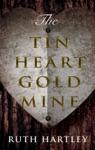 The Tin Heart Gold Mine