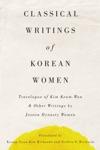 Classical Writings Of Korean Women