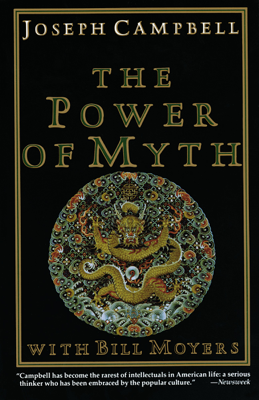 The Power of Myth - Joseph Campbell & Bill Moyers book