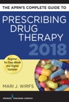 The APRNs Complete Guide To Prescribing Drug Therapy 2018