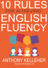 Anthony Kelleher - 10 Rules for Achieving English Fluency ilustración