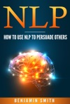Neuro Linguistic Programming How To Use NLP To Persuade Others