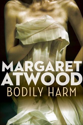 Margaret Atwood - Bodily Harm