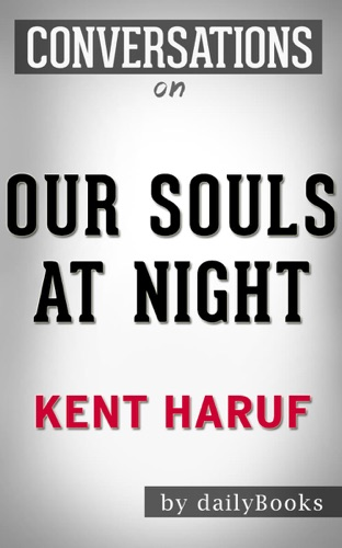 Daily Books - Our Souls at Night: A Novel By Kent Haruf  Conversation Starters