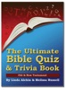 The Ultimate Bible Quiz and Trivia Book: Old & New Testament