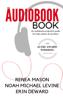 Renea Mason, Noah Michael Levine & Erin deWard - The Audiobook Book ilustración