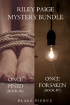 Riley Paige Mystery Bundle Once Pined 6 And Once Forsaken 7