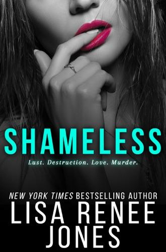 Lisa Renee Jones - Shameless