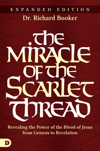 Richard Booker - The Miracle of the Scarlet Thread Expanded Edition