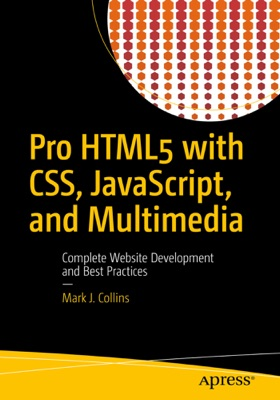 Pro HTML5 with CSS, JavaScript, and Multimedia