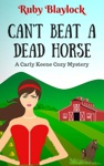 Cant Beat A Dead Horse A Carly Keene Cozy Mystery