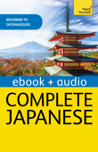 Complete Japanese Beginner to Intermediate Book and Audio Course (Enhanced Edition)