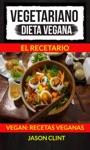 Vegetariano Dieta Vegana El Recetario Vegan Recetas Veganas