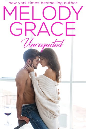 Unrequited - Melody Grace - Melody Grace