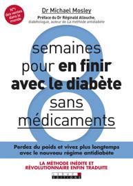 8 semaines pour en finir avec le diabète sans médicaments