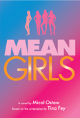 Mean Girls: A Novel