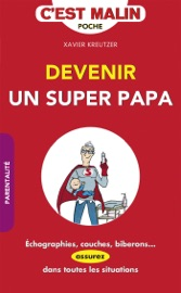 DEVENIR UN SUPER PAPA, CEST MALIN