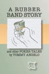 A Rubber Band Story And Other Poker Tales