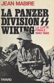 La Panzerdivision Wiking : la lutte finale (1943-1945)