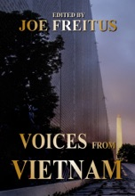 Voices From Vietnam: A Collection Of War Histories