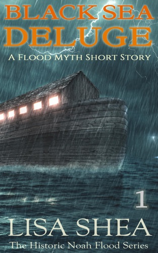 Lisa Shea - Black Sea Deluge - A Flood Myth Short Story