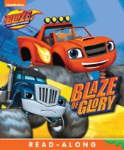 Download and Read Online Blaze of Glory (Board) (Blaze and the Monster Machines) (Enhanced Edition)