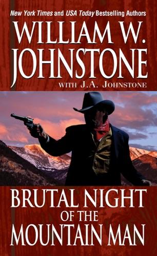William W. Johnstone & J.A. Johnstone - Brutal Night of the Mountain Man