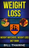 Weight Loss: Weight Watchers, Weight Loss Diet Book