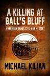 A Killing At Balls Bluff