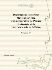 Documentos históricos mexicanos: Tomo IV